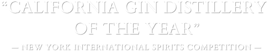California gin distillery of the year award from the new york international spirits competition